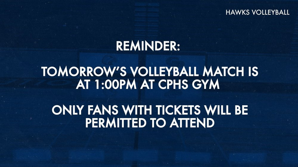 Reminder- 1pm CPHS Volleyball Championship