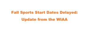 Fall Sports Start Date Delayed- WIAA Update