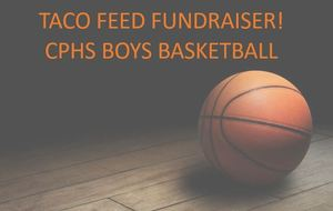 CPHS Boys Basketball Taco Feed Fundraiser