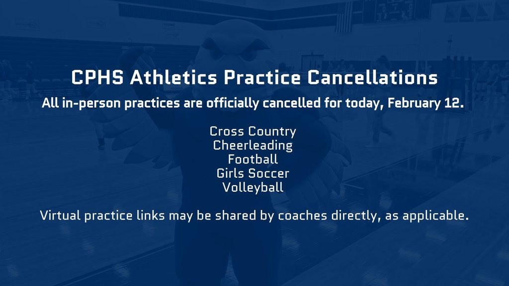 All In-Person Athletic Practices are cancelled today, February 12, 2021